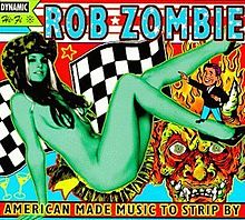 220px-Rob_Zombie_American_Made_Music_to_Strip_By_1